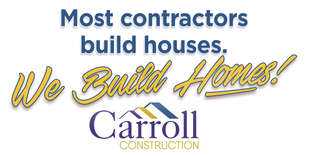 Carroll Construction is a licensed home builder